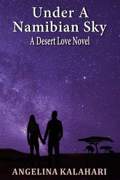 #romance #booksoflove #contemporaryfiction Under A Namibian Sky - A Deset Love Novel by Angelina Kalahari
