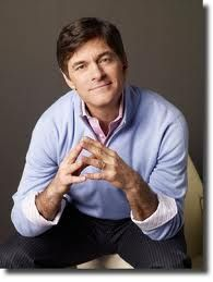 Love, Dr. Oz..... Very informative about feeling and looking your best and easy on the eye!  :)