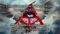 Latest Message from Archangel Michael - The Ecstasy of Sacred Love - Nov...