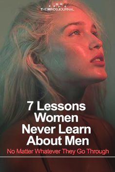 7 Lessons Women Never Learn About Men: No Matter Whatever They Go Through - https://themindsjournal.com/lessons-women-never-learn-about-men/