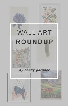 Wall Art Roundup — Becky Gardner