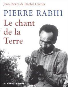 Pierre Rabhi : Le Chant de la Terre (wish list)