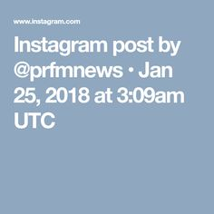 Instagram post by @prfmnews • Jan 25, 2018 at 3:09am UTC