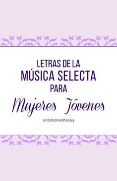 Letras para cantar la música selecta para las Mujeres Jóvenes.