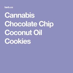 Cannabis Chocolate Chip Coconut Oil Cookies