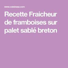 Recette Fraicheur de framboises sur palet sablé breton