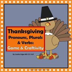 Thanksgiving Pronouns, Plurals and Verbs: Game and Craftivity for Speech Therapy - 2 fun activities for Pre-K to 2. Open-ended for older grades! Includes blank feathers for any target.  Improve: •Personal Pronouns He, She, They  •Irregular Plural Nouns  •Irregular Plural Nouns  CONTENTS: •Mr. Turkey Game. Collect the Turkey Feathers by completing the sentence on each feather. •Mr. Turkey Craftivity: Color, cut and assemble Mr. Turkey as you answer the questions. •3 Homework Sheets $