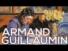 Armand Guillaumin: A collection of 497 works (HD) - YouTube