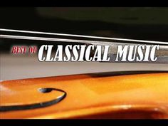 Best of Classical Music : Tchaikovsky, Beethoven, Mozart, Vivaldi, Rossini, Chopin, Strauss ... - YouTube