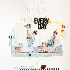 Every Day | DEAR LIZZY - scrapbook layout using my Silhouette