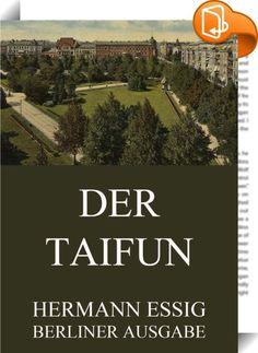"""Der Taifun    ::  Essigs größter Erfolg war sein Schlüsselroman """"Der Taifun"""", in dem er sich über das kunstverrückte Berliner Publikum und die modernen Tendenzen des Sturm-Kreises lustig machte."""