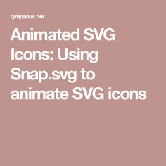 Animated SVG Icons: Using Snap.svg to animate SVG icons