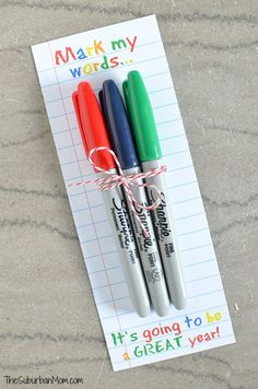 "Sharpie Teachers Gift with free printable - ""Mark my words...it's going to be a great year!"" Great back-to-school teacher's gift"