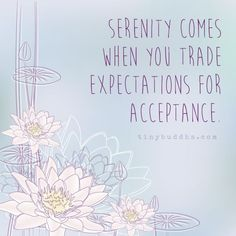 Acceptance > Expectations. Re-pinned by Sandhill. www.sandhillcounseling.com                                                                                                                                                                                 More