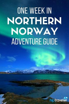 The ultimate adventure itinerary for exploring Northern Norway, starting in Trondheim, passing through Bodø and Harstad, and ending in Tromsø, this guide covers the northern lights to scenic train trips and beyond. | Blog by HipTraveler #Travel #Norway