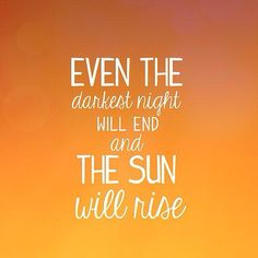 The sun will rise.
