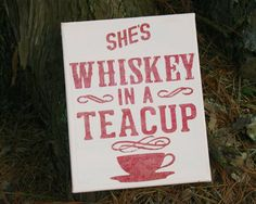 She's Whiskey in a Teacup Canvas Quote Art, Country Western Home Decor