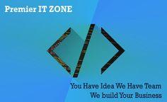 You Have Idea We have team we build your Business. Premieritzone.com #SEO #Promotion #SMO #Marketing #Google #Webmaster #webdevelopment #webdesigning