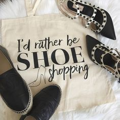 """""""I'd Rather Be Shoe Shopping"""" Tote bag. Price firm """"I'd rather be shoe shopping"""" canvas tote bag. 100% cotton canvas, 6oz. Self-fabric handles. Folds flat. Size- 14 1/2"""" x 15 1/2"""". Salt Lake Clothing Co Bags Totes"""