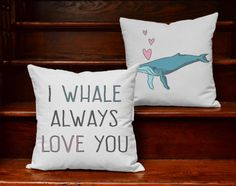 I Whale Always Love You Funny Pun Pillow Couples by RoomCraft