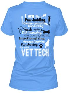 I am a Vet Tech T-Shirt! For when I pass my vtne and become a vet tech