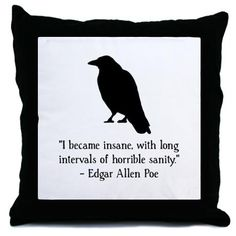 Edgar Allen Poe Quote Throw Pillow from cafe press $20