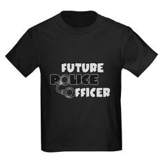 Future Police Officer shirt by CafePress