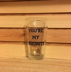 You're My Favorite 16 oz. Pint glass - Beer Mug - Personalized Beer Glass by ClairesCornerShop on Etsy https://www.etsy.com/listing/502346379/youre-my-favorite-16-oz-pint-glass-beer