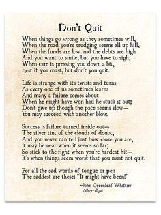Don& Quit Poem John Greenleaf Whittier Quote Graduation Motivational Poems, Poem Quotes, Wisdom Quotes, True Quotes, Words Quotes, Positive Quotes, Sayings, 2015 Quotes, Life Path Quotes