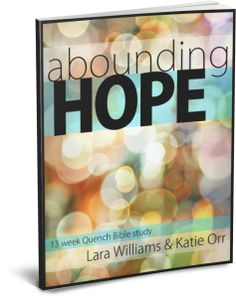 Abounding Hope : 13 week study on how to find hope, regardless of circumstances.