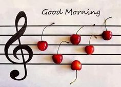 Nice pic of music notes (cherries) Bon Weekend, Happy Weekend, Happy Day, Good Morning Good Night, Good Morning Quotes, Summer Songs, Morning Greeting, Christian Music, Christian Faith