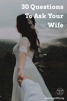 30 Questions To Ask Your Wife | Marriage365