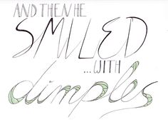 Dimples Quote || Anna Skarie (sharpie)
