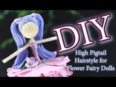 DIY High Pigtail Hairstyle for Fairy Dolls   DIY Dollmaking   How To Make A Flower Fairy Doll - YouTube High Pigtails, Pigtail Hairstyles, Doll Tutorial, Fairy Dolls, Diy Doll, Arm Warmers, Pig Tails, Flowers, How To Make