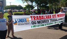 Sindifato participa de manifestações na Capital contra a reforma da Previdência