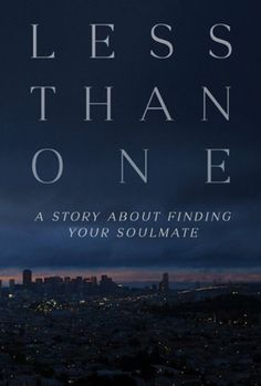 Poster for Less Than One  A fight between two lovers brings them to calculate the possibility of a soul mate.