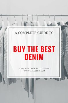 A complete guide to buy the best denim (scheduled via http://www.tailwindapp.com?utm_source=pinterest&utm_medium=twpin&utm_content=post171671431&utm_campaign=scheduler_attribution)