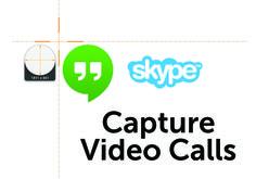 Recording Skype and Google Hangout Video Calls