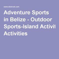 Adventure Sports in Belize - Outdoor Sports-Island Activities
