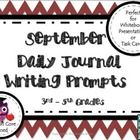 September Daily Journal Writing Prompts   With classroom time at a premium, I created these prompts to engage my students in daily, purposeful writ...