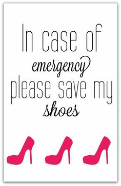 perfect for shoe-loving bridesmaids! Cute Quotes, Funny Quotes, Qoutes, Funny Memes, Heels Quotes, Shopping Quotes, All About Shoes, Shoe Art, Fashion Quotes