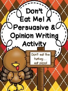 Don't Eat Me! A Turkey Persuasive/Opinion Writing Craftivity (CCSS) - Thanksgiving Opinion Writing, Persuasive Writing, Teaching Writing, Writing Activities, Kindergarten Writing, Academic Writing, Essay Writing, Teaching English, Teaching Ideas