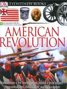 DK Eyewitness Books: American Revolution by Stuart Murray, http://www.amazon.com/dp/0756610591/ref=cm_sw_r_pi_dp_8lYVrb1KR8DDT