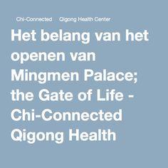 Het belang van het openen van Mingmen Palace; the Gate of Life -   Chi-Connected   Qigong Health Center
