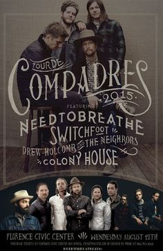 NEEDTOBREATHE presents TOUR DE COMPADRES featuring NEEDTOBREATHE, SWITCHFOOT, DREW HOLCOMB & THE NEIGHBORS and COLONY HOUSE live at the Florence Civic Center on August 12, 2015.