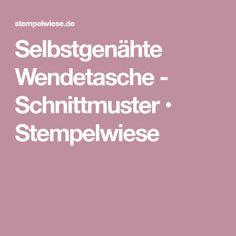 Selbstgenähte Wendetasche - Schnittmuster • Stempelwiese