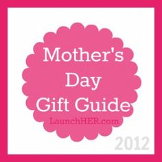 Celebrate a special Mama in your life!  The LaunchHER Mother's Day Gift Guide is packed with great handmade and women-owned brands.