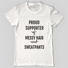 Proud Supporter of Messy Hair and Sweatpants Unisex Tee