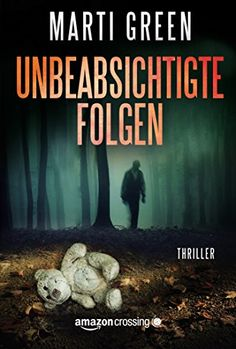 Unbeabsichtigte Folgen eBook: Marti Green, Elke Will: Amazon.de: Kindle-Shop
