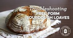 Troubleshooting Free-Form Sourdough Loaves